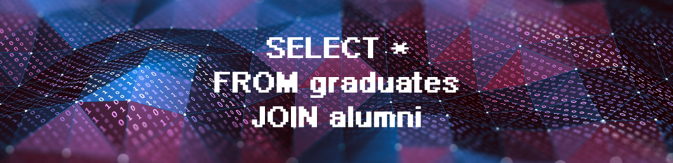 [Translate to English:] SELECT * FROM graduates JOIN alumni